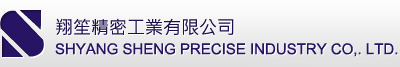 SHYANG SHENG PRECISE INDUSTRY CO,.LTD.